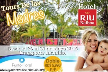 ¡Tour para las Madres! Paga  RD$5,990 (Por persona) en vez de RD$15,980 por  Paquete en el Hotel Riu Naiboa 5 Estrellas que incluye: 2 Noches + 3 Días + Transporte y Refrigerio en el autobús en Punto Hotel.